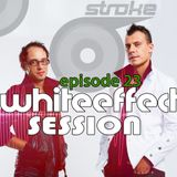 Stroke 69 - Whiteeffect Session - ep 23