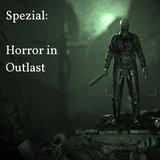 Spezial - Horror in Outlast
