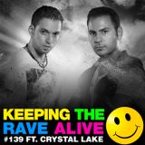 Keeping The Rave Alive Episode 139 featuring Crystal Lake