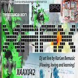 XAAX042 #Dj set live by KarLee Bemusic [Learning Flowing Loving] @ BAG Radio Station