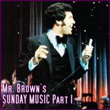 Mr. Brown's Sunday Music Part One