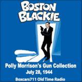 Boston Blackie - Polly Morrison's Gun Collection (07-28-44)