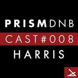PrismDNB Cast #008 : HARRIS