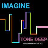 Imagine - Tone Deep (November Podcast 2011)