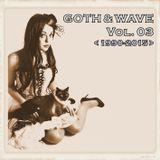 Goth & Wave 1990-2015 Vol. 03