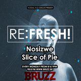 RE:FRESH! Radioshow w/ Nosizwe & Slice of Pie