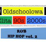 #OldschoolowaElita R&B, HIP HOP vol. 2