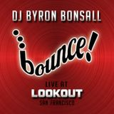 DJ Byron Bonsall - BOUNCE Live at Lookout