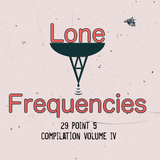 Lone Frequencies [29 point 5 Compilation Volume IV]