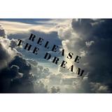 #1 Release the Dream