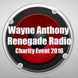 Renegade Radio Charity Event - Wayne Anthony