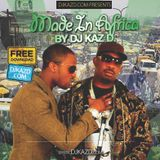 MADE IN AFRICA VOL. 4 BY DJ KAZ D.