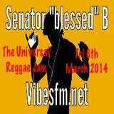 """Fri 6th March 2015 SenatorBlessedB on The Universal Reggae Jam Vibesfm.net"