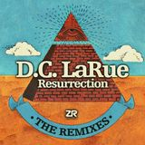 "DISCO JUICE salutes ""RESURRECTION""  D.C. LaRue Remixed and more!!"