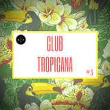 Club Tropicana #3