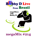 megaMix #214 with Bobby D