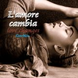 L'amore cambia (love changes)
