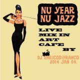 NU YEAR NU JAZZ live record in Art Café Budapest by dj enricodifranco