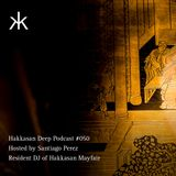 Hakkasan Deep Podcast #050