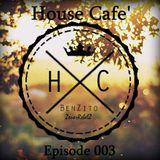 BenZito - House Cafe' Episode 003