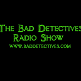31. Bad Detectives Radio Show (23/06/19 Pt.2)