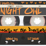 """Dogs of the Desert"" NightOwl Mixtape by DJ DKMN"