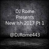 DJ Rome Presents New Ish 2017pt1