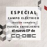 CAMPO ELÉCTRICO // CO-DEC revision completa del Ep FUERZA ENVOLVENTE junto a Patricio González Cruz
