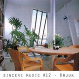 Sincere Music #12 - Krjuk