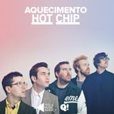 Aquecimento Hot Chip by Tecla Music Agency for Queremos!