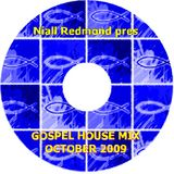 Niall Redmond pres Gospel House Mix (October 2009)