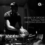 My Kind Of Groove - PodGroove #050 - DARK TECHNO SPECIAL MIX