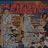 The Mixed Episode Classics pt.1 - DJ Sash