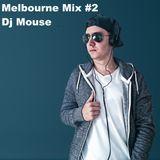 Melbourne Bounce Mix #2 (Dj Mouse)