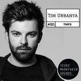 TexasMadafakinSounds EP 23 - Tim Urbanya