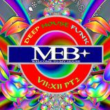 MEB * Deep House Funk VII:XII PT2