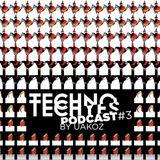 TECHNO TECHYES PODCAST #3 - by Uakoz [IT]