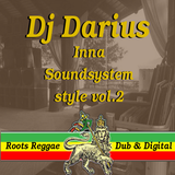 Dj Darius - Inna soundsystem style vol.2 - Roots Reggae, Dub & Digital
