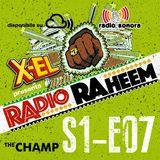 Radio Raheem S1-E07 Radiography#2 The Champ (11 Maggio 2017)