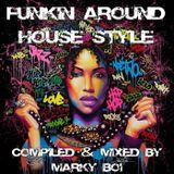 Marky Boi - Funkin Around (House Style)