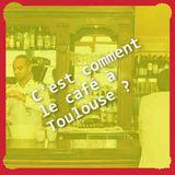PODCAST / C'est une tuerie tes épinards n°22 du 28 octobre 2015 / C'est comment le café à toulouse ?