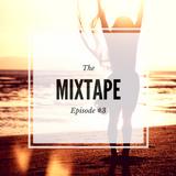 The Mixtape - Episode #3