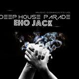 Eho Jack @Deep House Parade