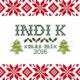 Indi-K - Xmas Mix 2016