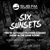 Six Sunsets b2b J-Bones - Sub FM - 18th April 2018
