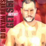 DJ Bryan Reyes - GET SET! (March 2015 Mix-Set)