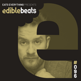 EB096 - edible bEats - Eats Everything b2b Andres Campo live from Cosmos, Sevilla (Part 2)