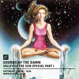 Sounds Of The Dawn (Valley Of The Sun Special) - 30th May 2015
