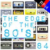 THE EDGE OF THE 80'S : 84