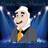 Panda Show - Marzo 02, 2016 - Podcast